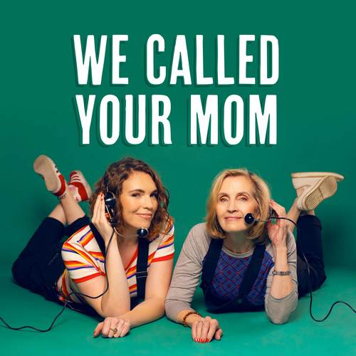 We Called Your Mom