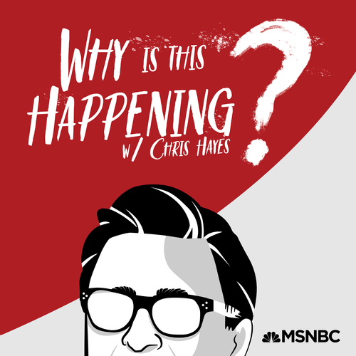 MSNBC Why Is This Happening with Chris Hayes