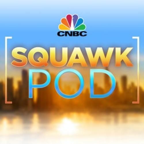 CNBC Squawk Pod