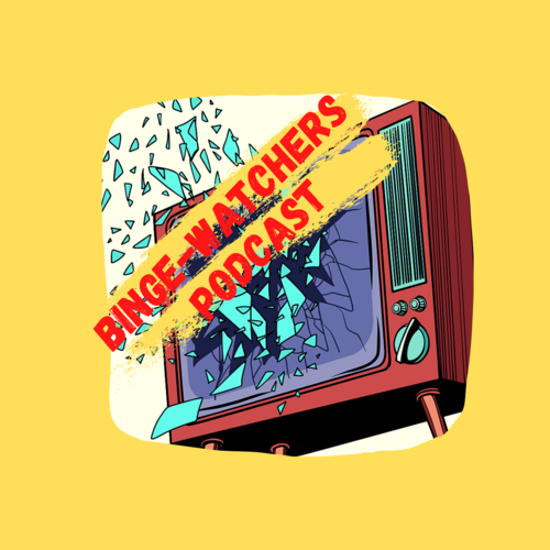 The Binge-Watchers Podcast