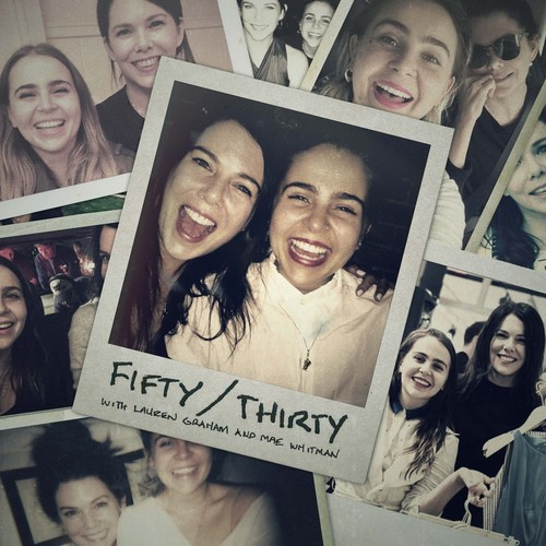 Fifty/Thirty with Lauren Graham and Mae Whitman